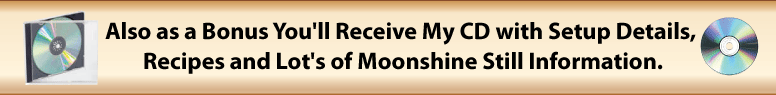 Bonus Informational CD with any Copper Moonshine Still